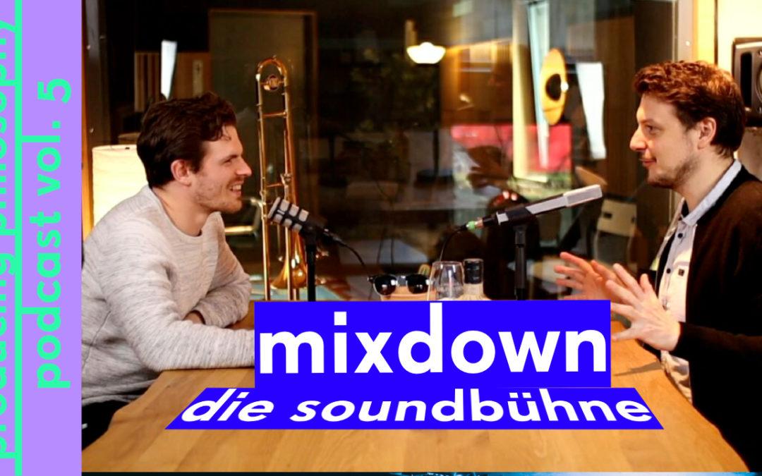 Producing Philosophy Vol. 5 – Mixdown und die Soundbühne